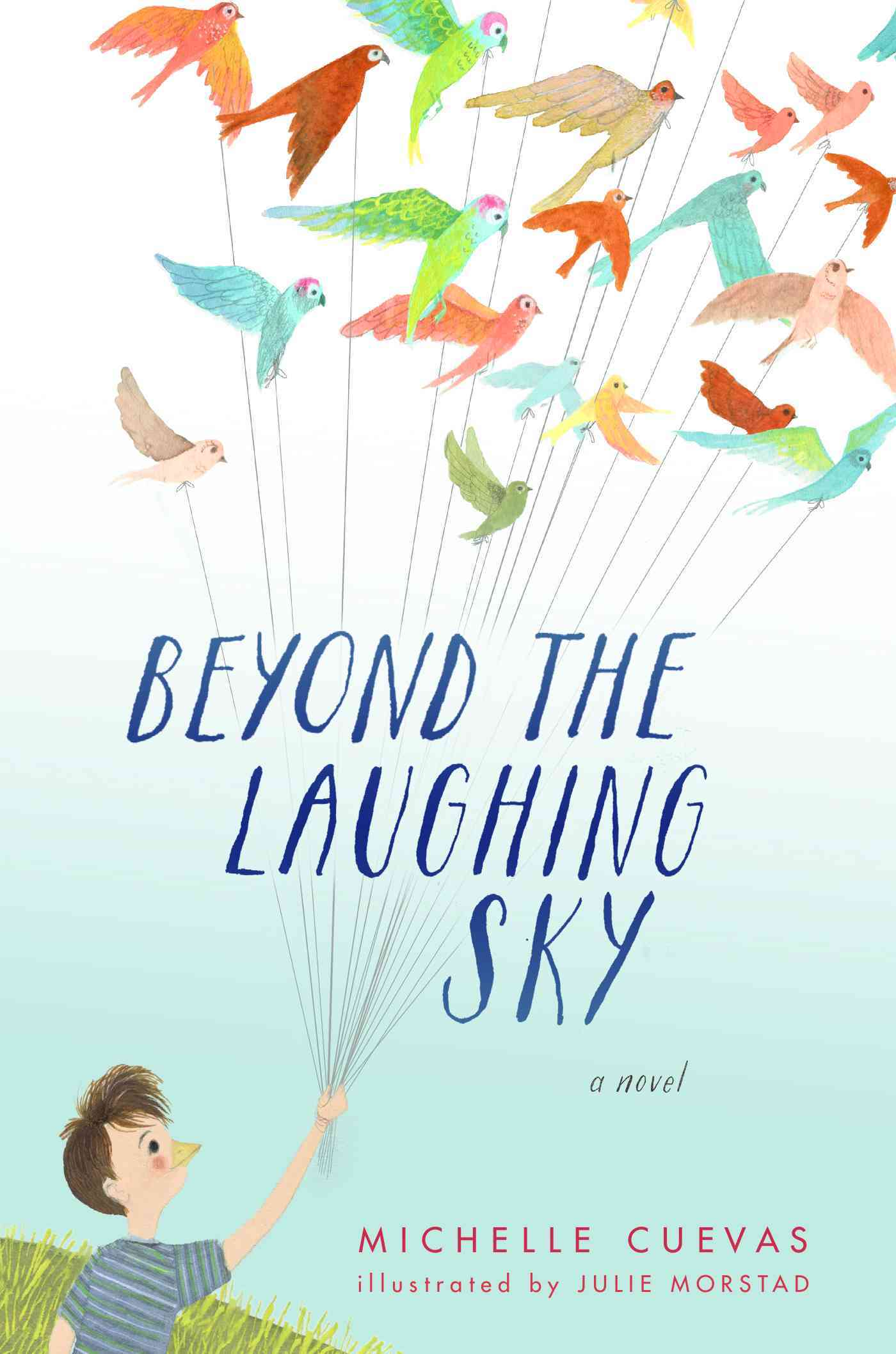 Beyond the Laughing Sky By Cuevas, Michelle/ Morstad, Julie (ILT)