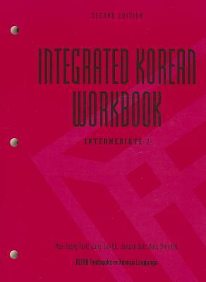 Integrated Korean Workbook By Park, Mee-Jong/ Oh, Sang-Suk/ Joowon, Kim/ Shin, Mary