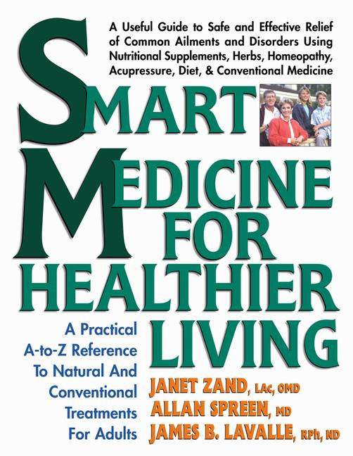 Smart Medicine for Healthier Living By Zand, Janet/ Spreen, Allan/ Lavalle, James B.